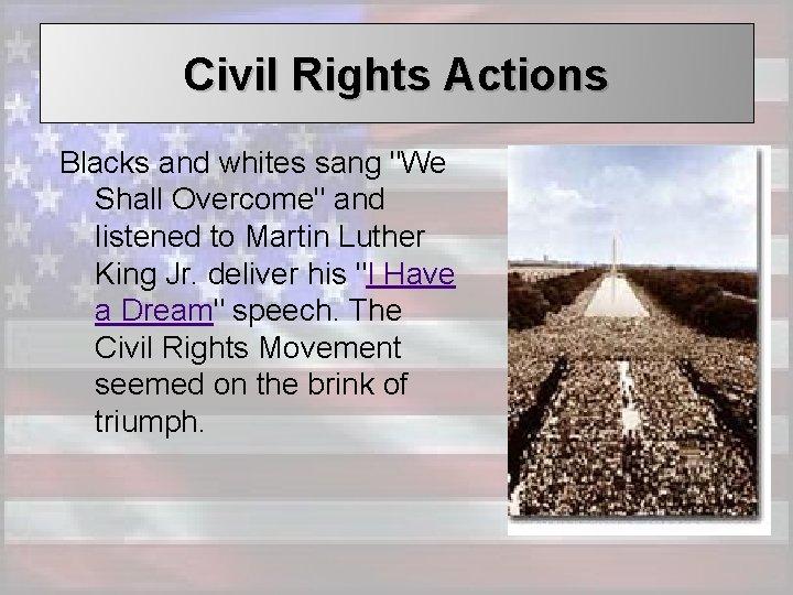 Civil Rights Actions Blacks and whites sang
