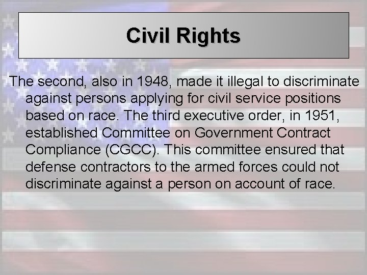 Civil Rights The second, also in 1948, made it illegal to discriminate against persons