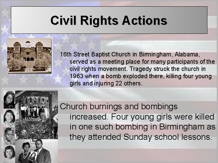 Civil Rights Actions 16 th Street Baptist Church in Birmingham, Alabama, served as a