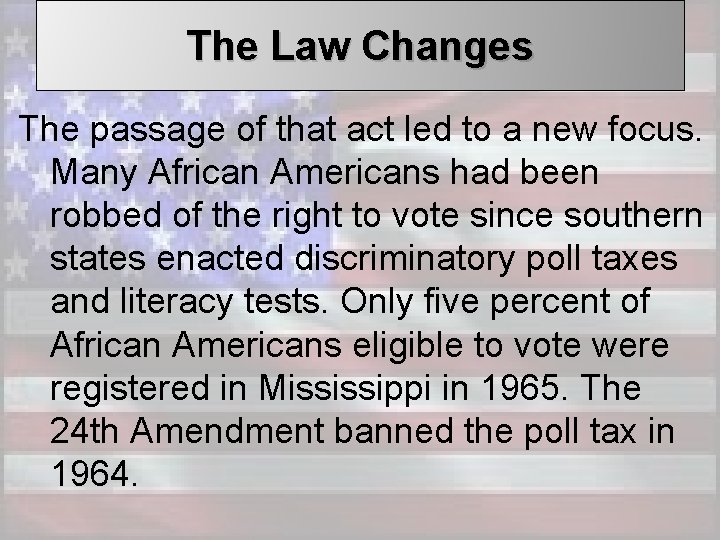 The Law Changes The passage of that act led to a new focus. Many