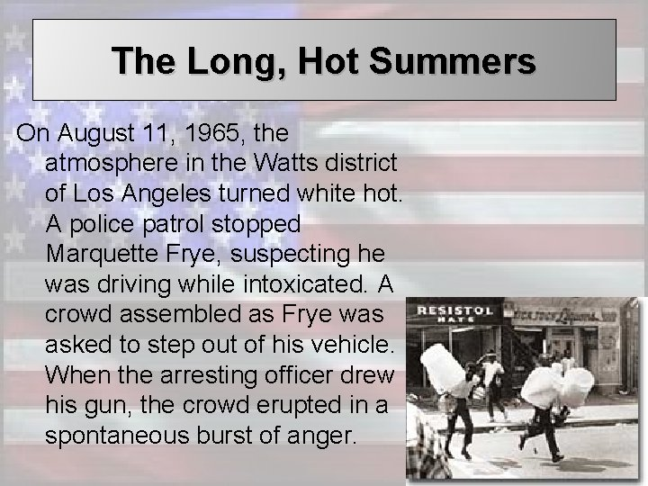 The Long, Hot Summers On August 11, 1965, the atmosphere in the Watts district