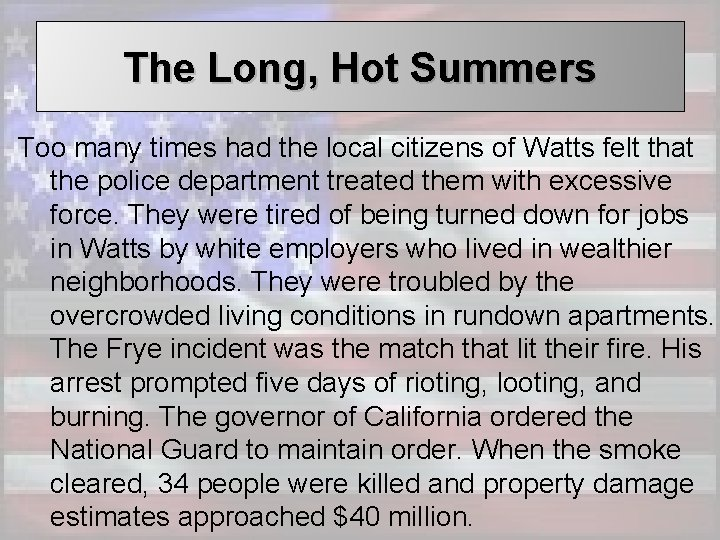The Long, Hot Summers Too many times had the local citizens of Watts felt