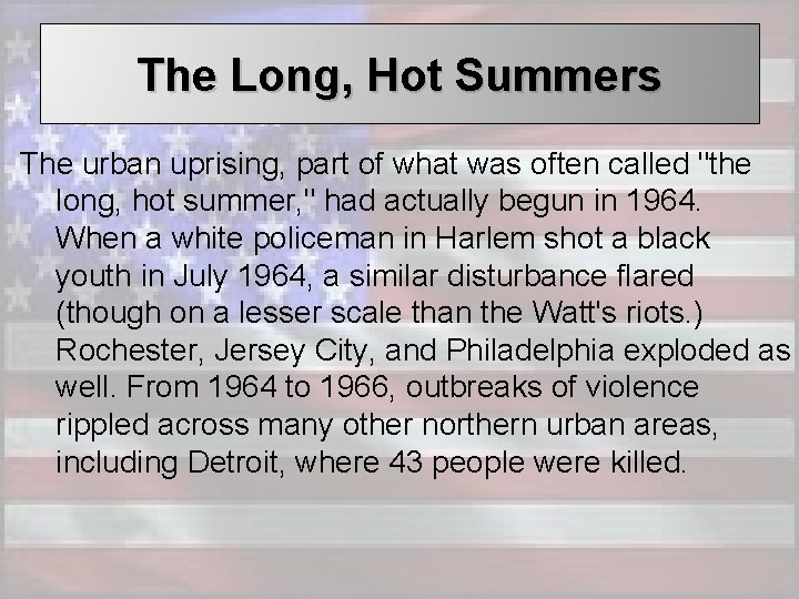 The Long, Hot Summers The urban uprising, part of what was often called