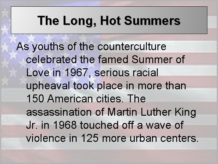 The Long, Hot Summers As youths of the counterculture celebrated the famed Summer of