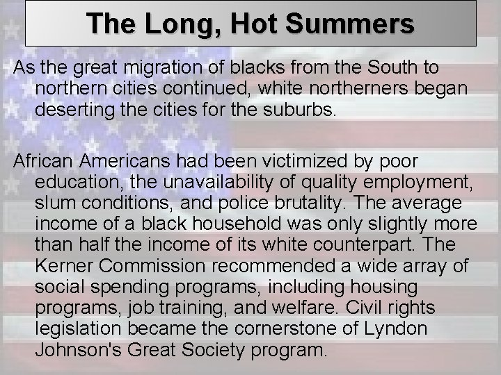 The Long, Hot Summers As the great migration of blacks from the South to