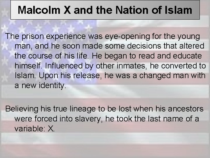 Malcolm X and the Nation of Islam The prison experience was eye-opening for the