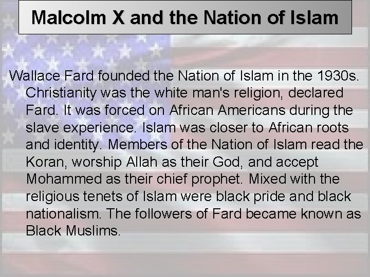 Malcolm X and the Nation of Islam Wallace Fard founded the Nation of Islam