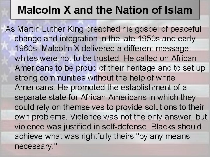 Malcolm X and the Nation of Islam As Martin Luther King preached his gospel