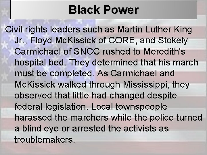 Black Power Civil rights leaders such as Martin Luther King Jr. , Floyd Mc.