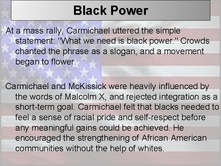 Black Power At a mass rally, Carmichael uttered the simple statement: