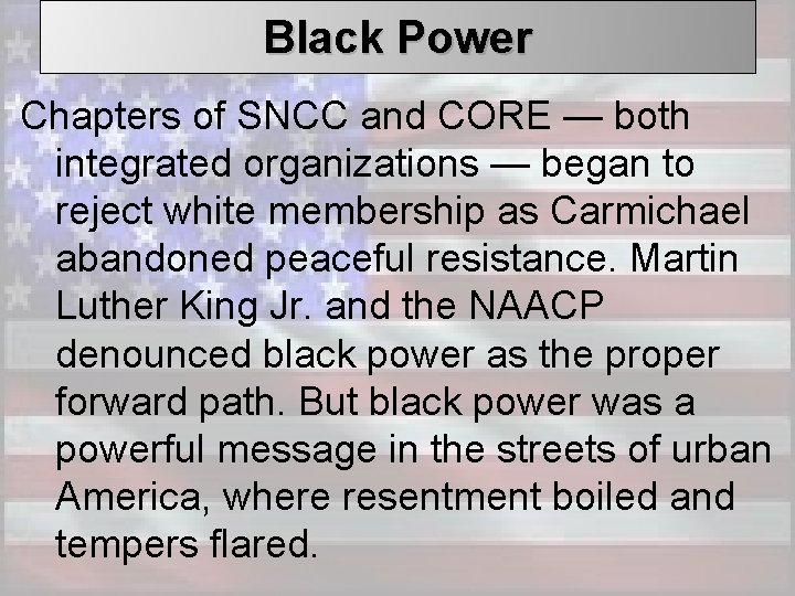 Black Power Chapters of SNCC and CORE — both integrated organizations — began to