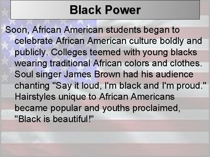 Black Power Soon, African American students began to celebrate African American culture boldly and