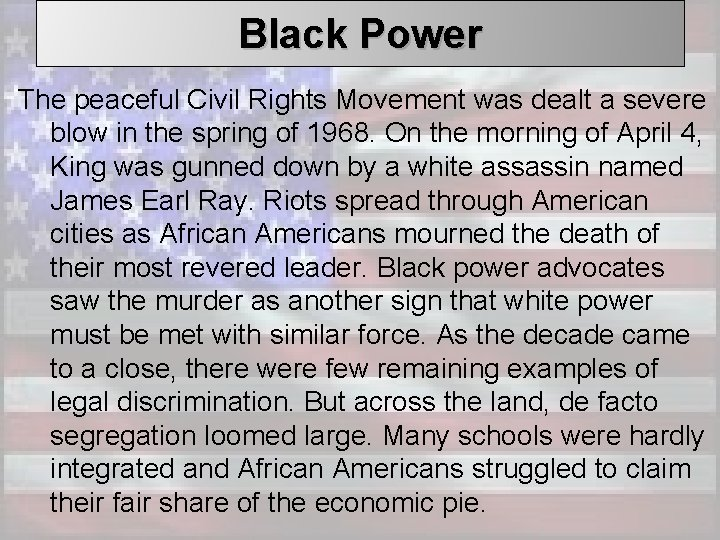 Black Power The peaceful Civil Rights Movement was dealt a severe blow in the