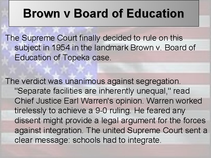 Brown v Board of Education The Supreme Court finally decided to rule on this