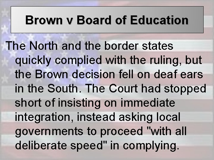 Brown v Board of Education The North and the border states quickly complied with