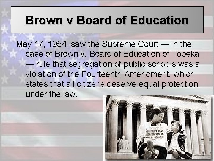 Brown v Board of Education May 17, 1954, saw the Supreme Court — in