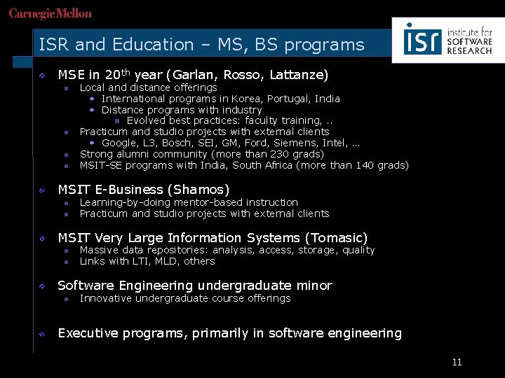 ISR and Education – MS, BS programs MSE in 20 th year (Garlan, Rosso,