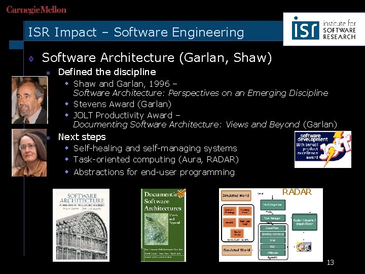 ISR Impact – Software Engineering Software Architecture (Garlan, Shaw) n Defined the discipline w