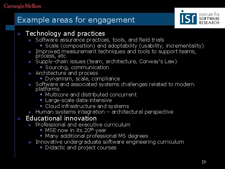 Example areas for engagement Technology and practices n n n Software assurance practices, tools,