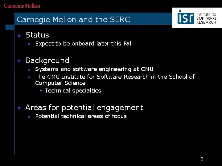 Carnegie Mellon and the SERC Status n Expect to be onboard later this Fall