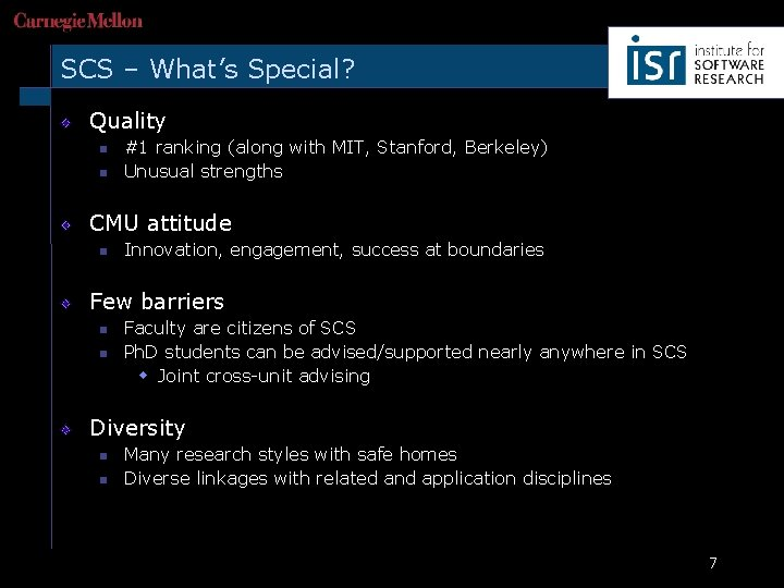 SCS – What's Special? Quality n n #1 ranking (along with MIT, Stanford, Berkeley)