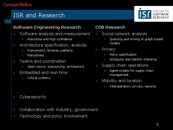 ISR and Research Software Engineering Research COS Research Software analysis and measurement n Assurance