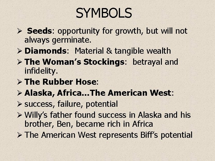 SYMBOLS Ø Seeds: opportunity for growth, but will not always germinate. Ø Diamonds: Material