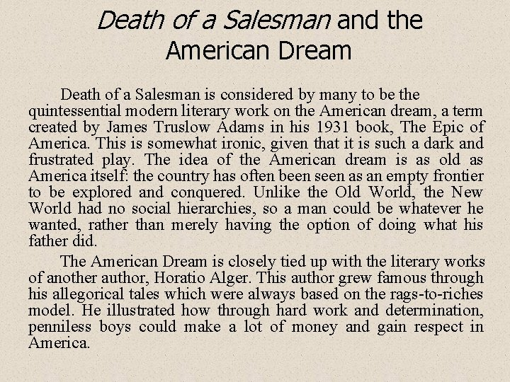 Death of a Salesman and the American Dream Death of a Salesman is considered