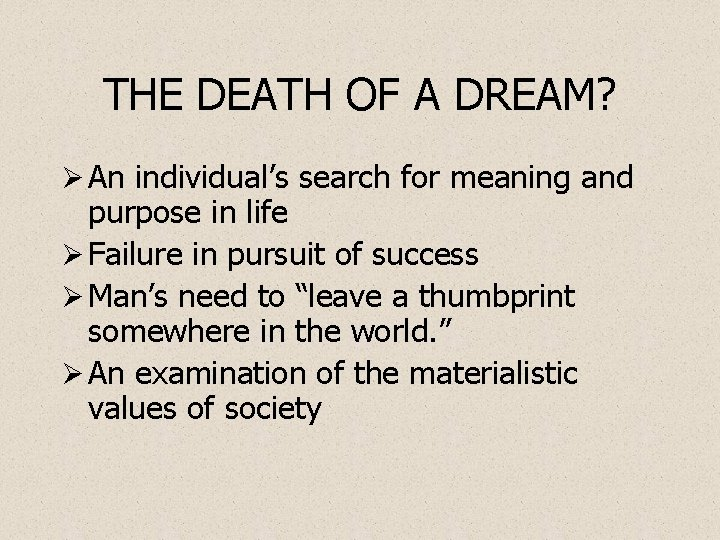 THE DEATH OF A DREAM? Ø An individual's search for meaning and purpose in