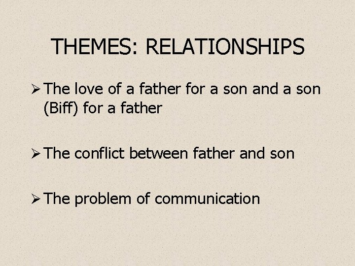 THEMES: RELATIONSHIPS Ø The love of a father for a son and a son