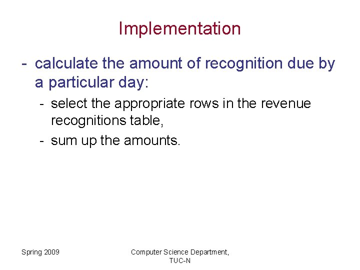 Implementation - calculate the amount of recognition due by a particular day: - select