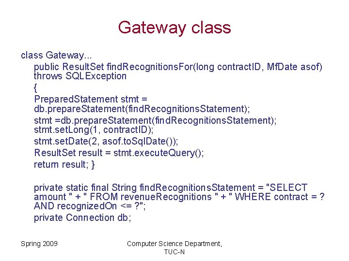 Gateway class Gateway. . . public Result. Set find. Recognitions. For(long contract. ID, Mf.