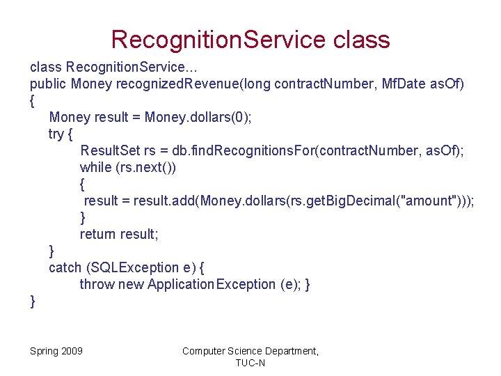 Recognition. Service class Recognition. Service. . . public Money recognized. Revenue(long contract. Number, Mf.