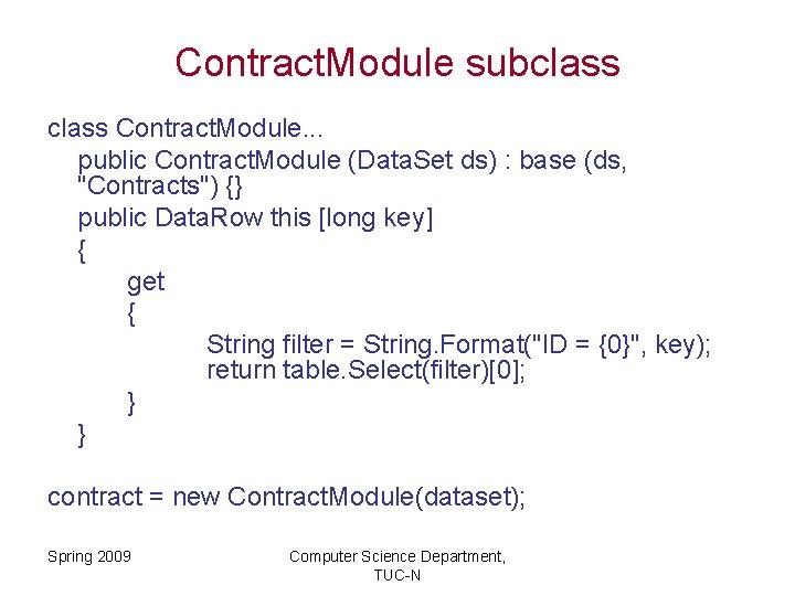 Contract. Module subclass Contract. Module. . . public Contract. Module (Data. Set ds) :