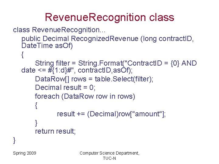 Revenue. Recognition class Revenue. Recognition. . . public Decimal Recognized. Revenue (long contract. ID,