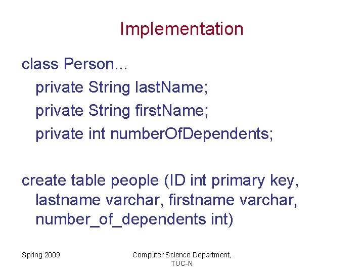 Implementation class Person. . . private String last. Name; private String first. Name; private