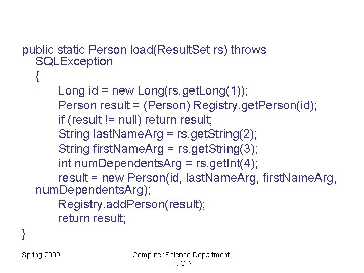 public static Person load(Result. Set rs) throws SQLException { Long id = new Long(rs.