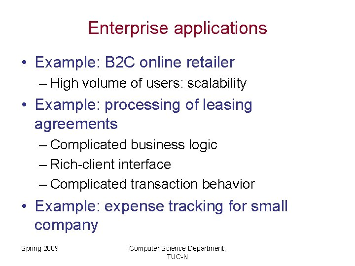 Enterprise applications • Example: B 2 C online retailer – High volume of users: