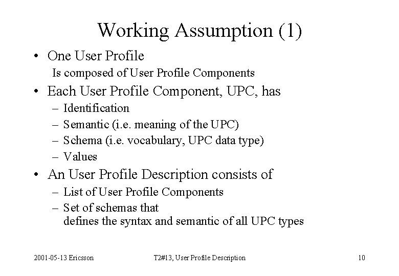 Working Assumption (1) • One User Profile Is composed of User Profile Components •