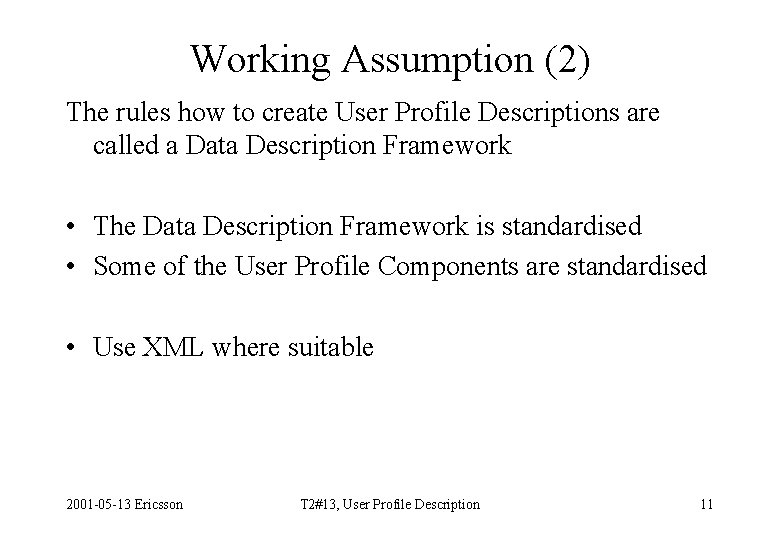 Working Assumption (2) The rules how to create User Profile Descriptions are called a