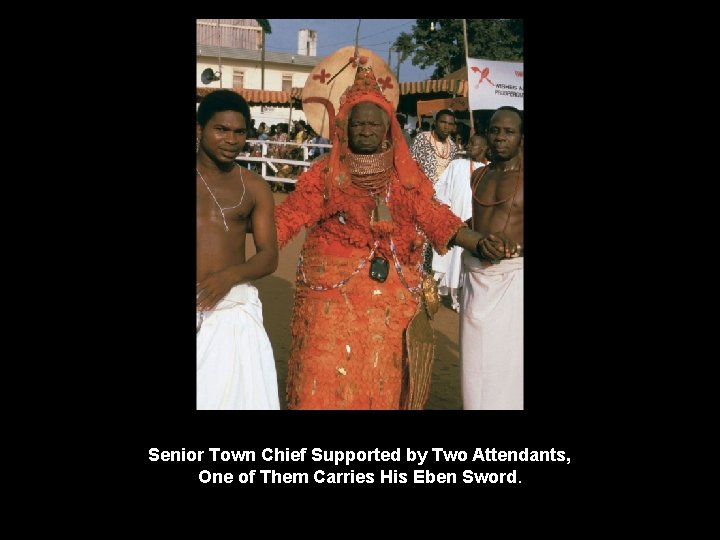 Senior Town Chief Supported by Two Attendants, One of Them Carries His Eben Sword.