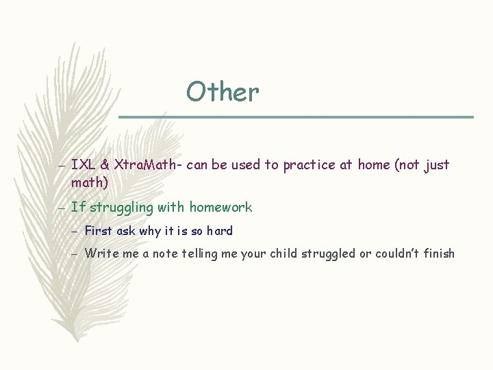 Other – IXL & Xtra. Math- can be used to practice at home (not