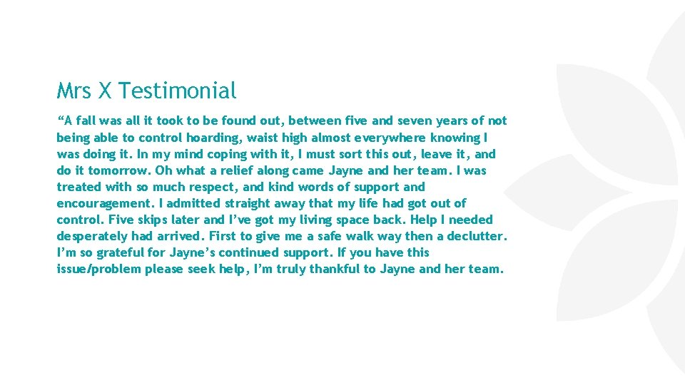 "Mrs X Testimonial ""A fall was all it took to be found out, between"