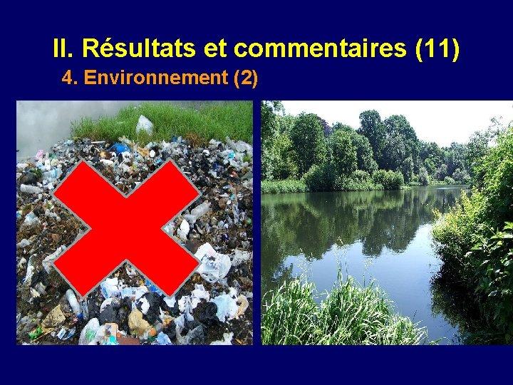 II. Résultats et commentaires (11) 4. Environnement (2)