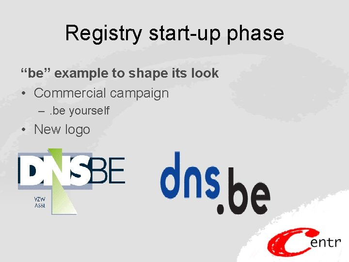 """Registry start-up phase """"be"""" example to shape its look • Commercial campaign –. be"""