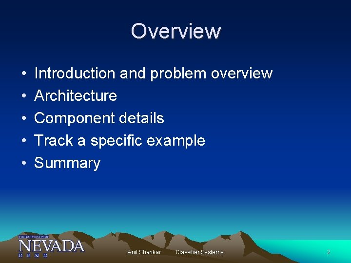 Overview • • • Introduction and problem overview Architecture Component details Track a specific