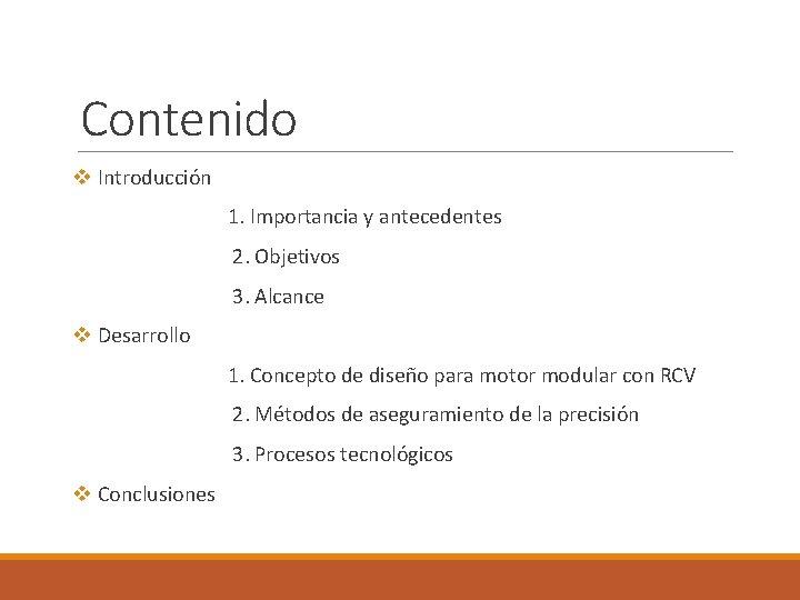 Contenido v Introducción 1. Importancia y antecedentes 2. Objetivos 3. Alcance v Desarrollo 1.