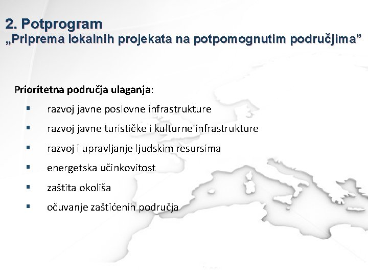 "2. Potprogram ""Priprema lokalnih projekata na potpomognutim područjima"" Prioritetna područja ulaganja: § razvoj javne"