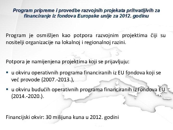 Program pripreme i provedbe razvojnih projekata prihvatljivih za financiranje iz fondova Europske unije za