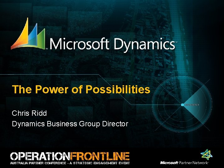 The Power of Possibilities Chris Ridd Dynamics Business Group Director